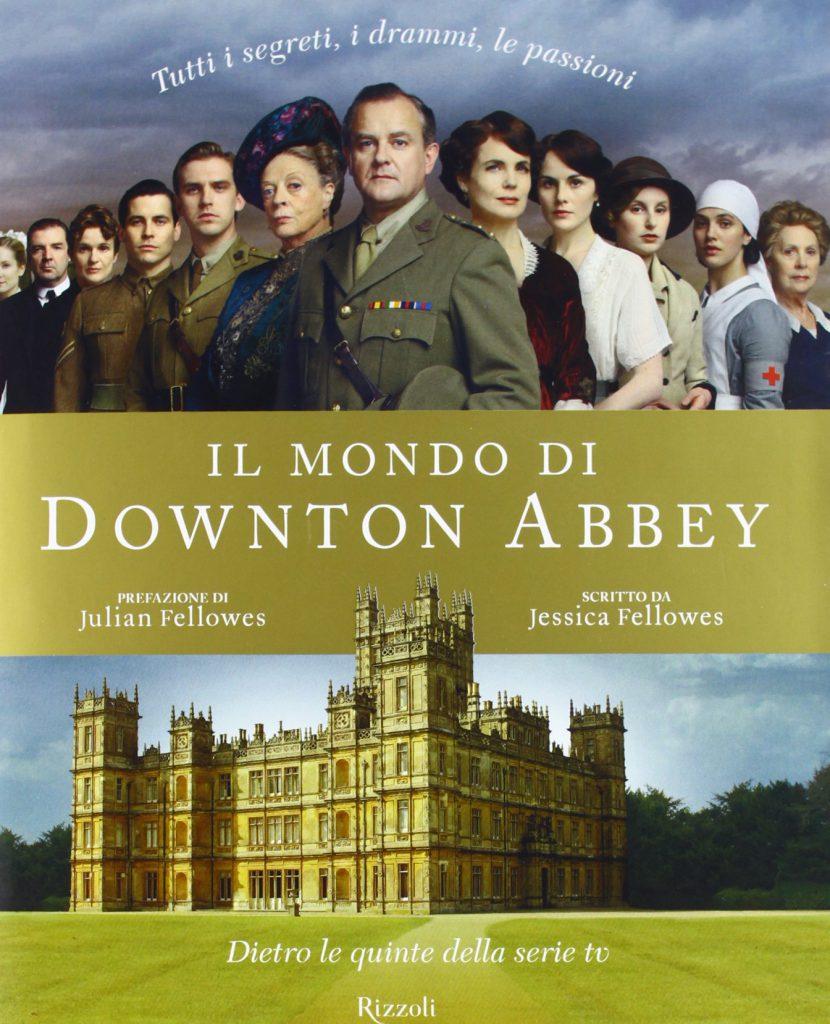 Il mondo di Downton Abbey di Julian e Jessica Fellowes