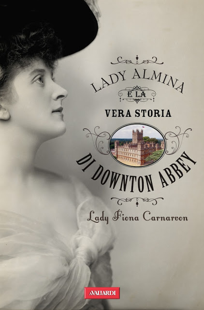copertina Lady Almina e la vera storia di Downton Abbey