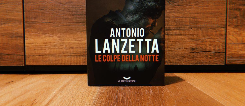 Le colpe della notte - Antonio Lanzetta