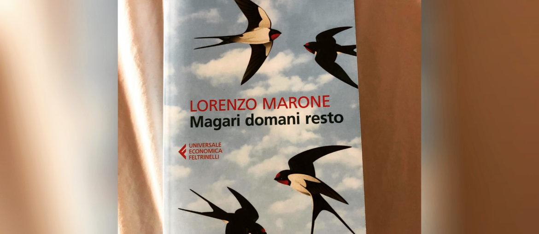 Magari domani resto di lorenzo Marone. Recensione