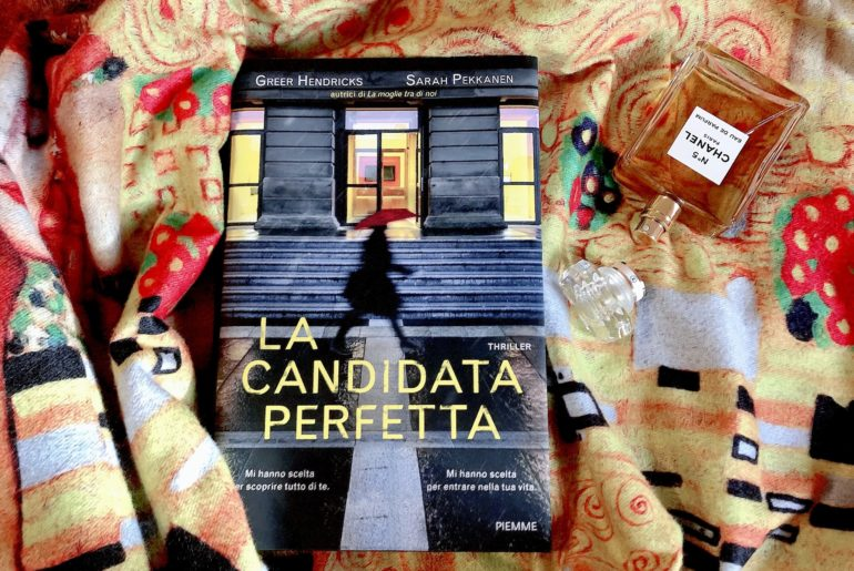 LA CANDIDATA PERFETTA – Greer Hendricks e Sarah Pekkanen
